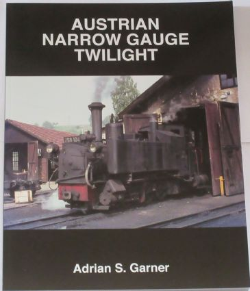 Austrian Narrow Gauge Twilight, by Adrian S. Garner